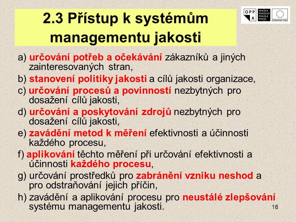 2.3 Přístup k systémům managementu jakosti
