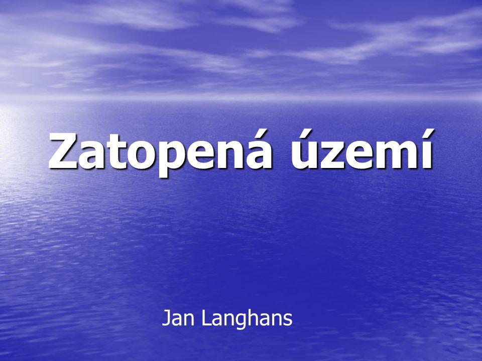 Zatopená území Jan Langhans