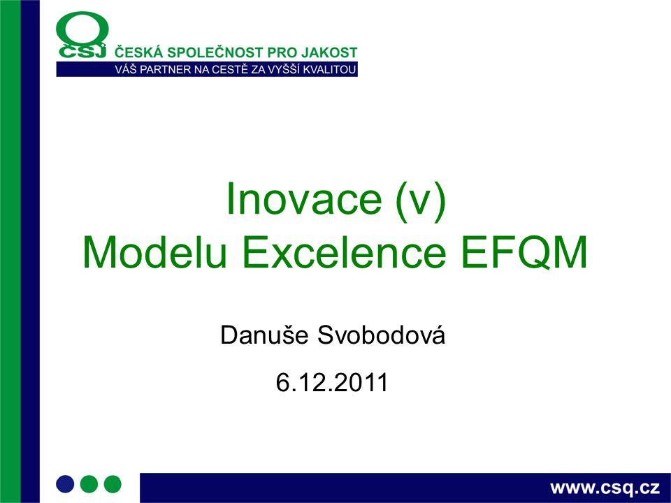 Inovace (v) Modelu Excelence EFQM
