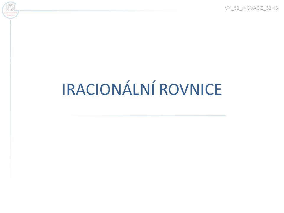 VY_32_INOVACE_32-13 IRACIONÁLNÍ ROVNICE