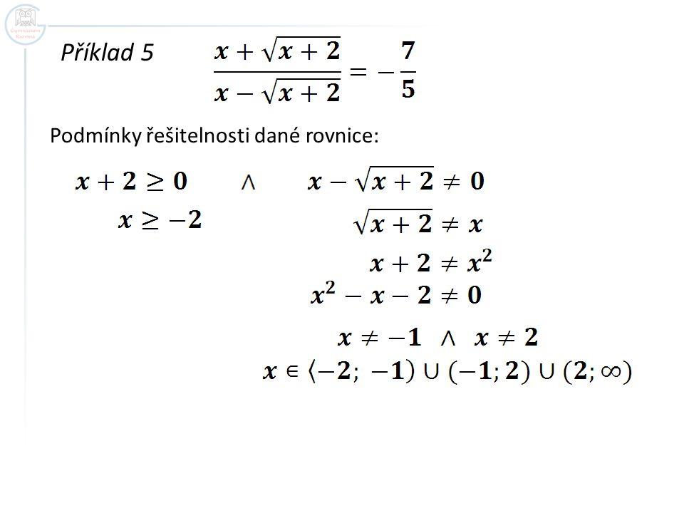 Příklad 5 Podmínky řešitelnosti dané rovnice: