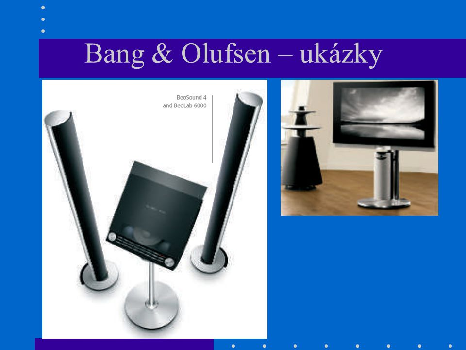 Bang & Olufsen – ukázky