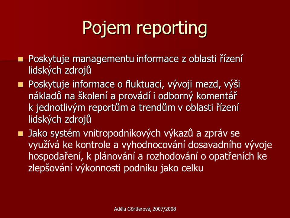 Pojem reporting Poskytuje managementu informace z oblasti řízení lidských zdrojů.