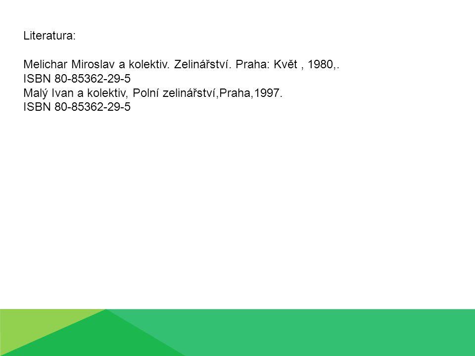 Literatura: Melichar Miroslav a kolektiv. Zelinářství.