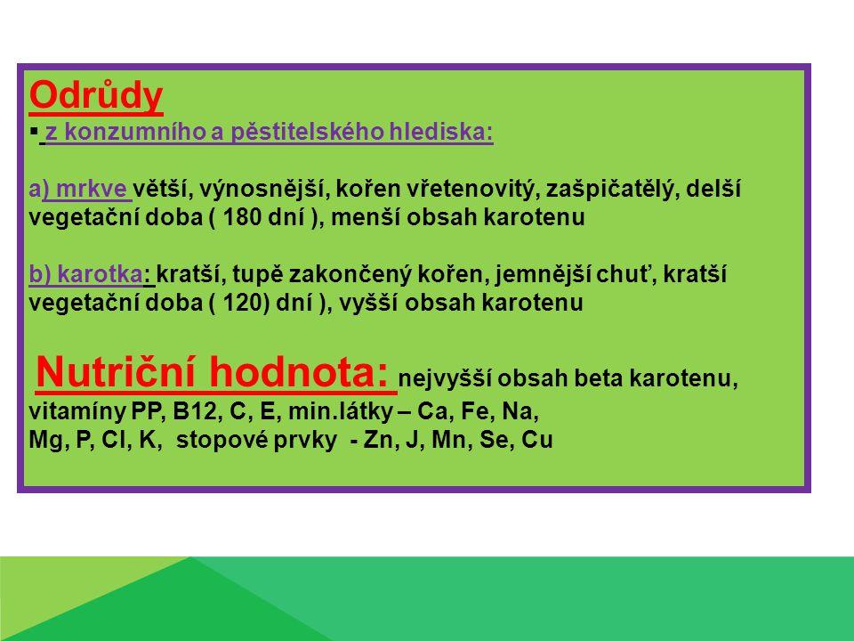 Odrůdy z konzumního a pěstitelského hlediska: