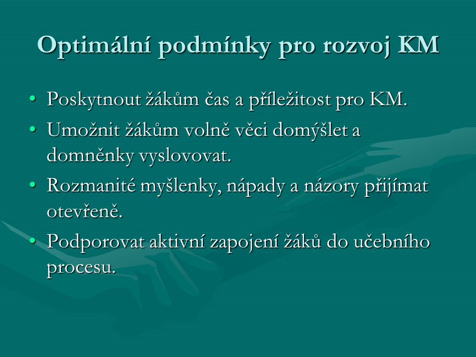 Optimální podmínky pro rozvoj KM