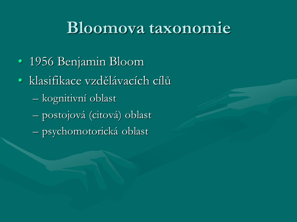 Bloomova taxonomie 1956 Benjamin Bloom klasifikace vzdělávacích cílů