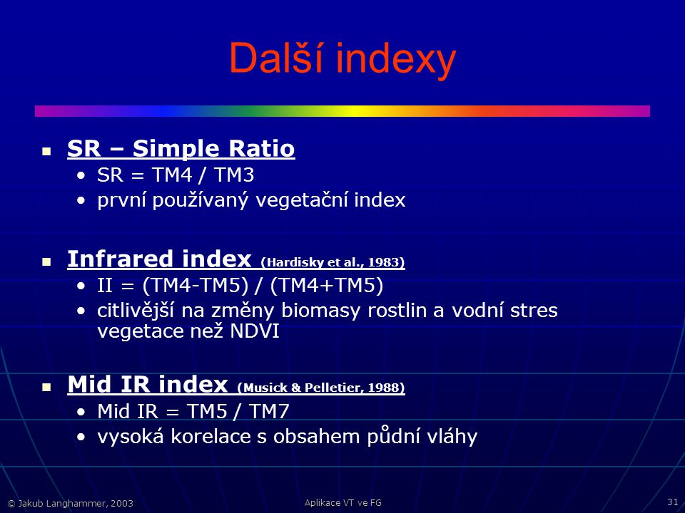 Další indexy SR – Simple Ratio Infrared index (Hardisky et al., 1983)