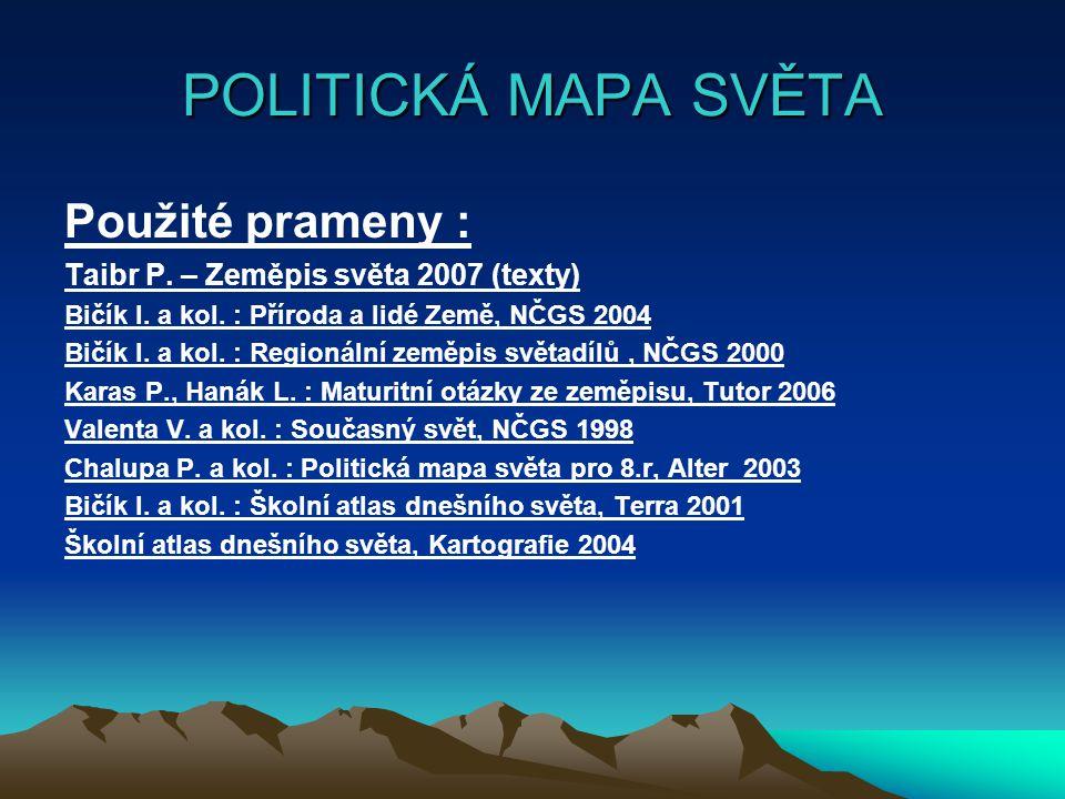 POLITICKÁ MAPA SVĚTA Použité prameny :