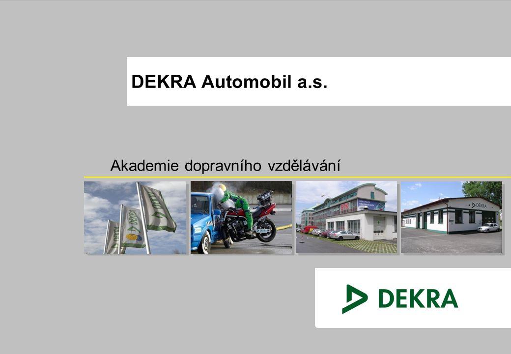 DEKRA Automobil a.s. Akademie dopravního vzdělávání Gremiální porada