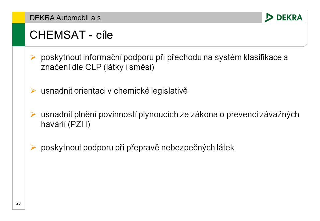 CHEMSAT - cíle poskytnout informační podporu při přechodu na systém klasifikace a značení dle CLP (látky i směsi)