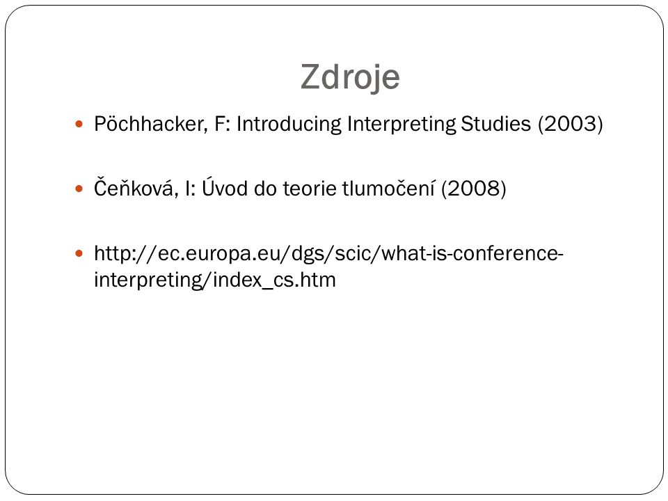 Zdroje Pöchhacker, F: Introducing Interpreting Studies (2003)