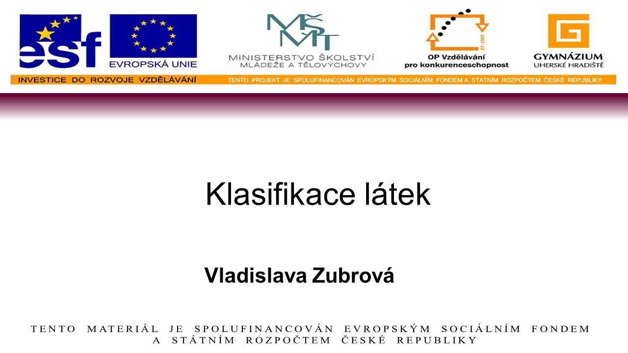 Klasifikace látek Vladislava Zubrová