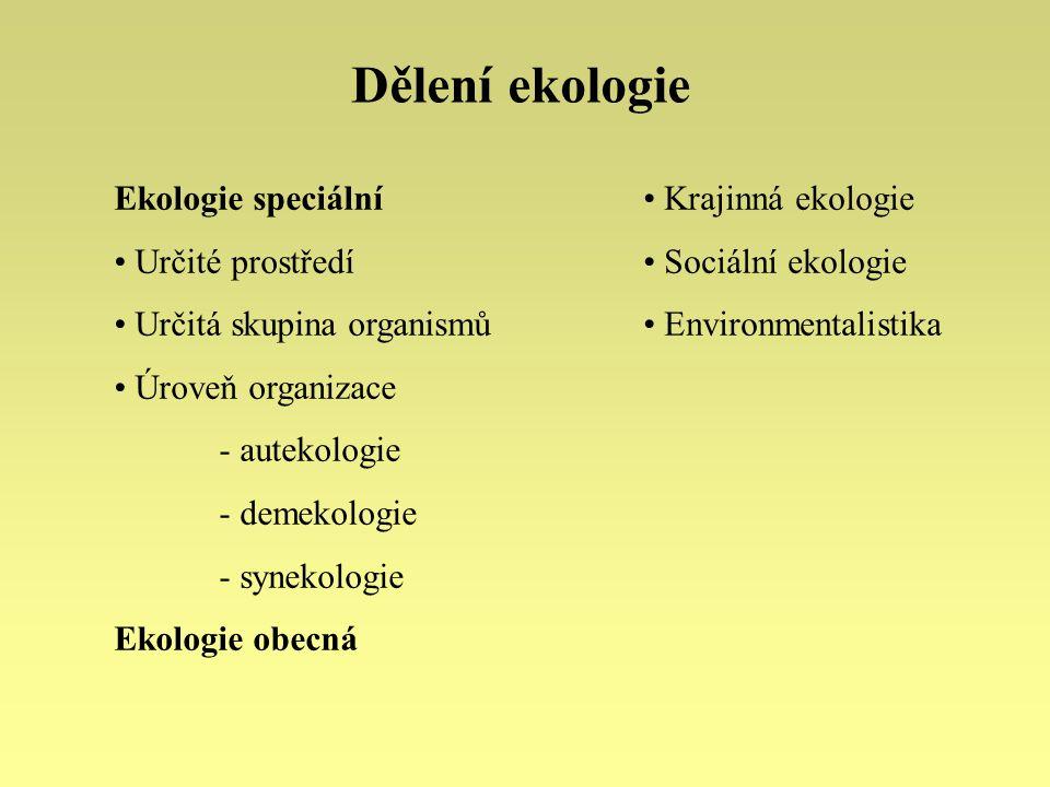 Dělení ekologie Ekologie speciální Určité prostředí
