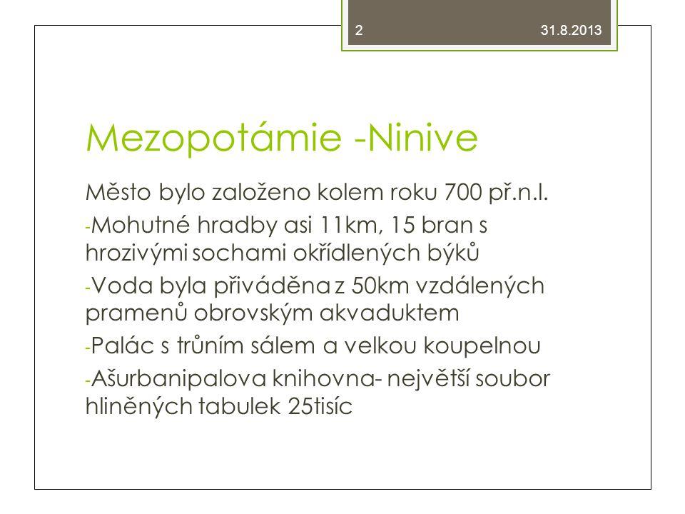 Mezopotámie -Ninive Město bylo založeno kolem roku 700 př.n.l.