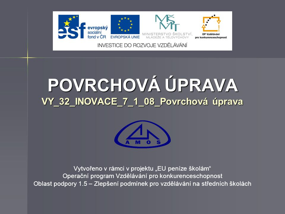 POVRCHOVÁ ÚPRAVA VY_32_INOVACE_7_1_08_Povrchová úprava