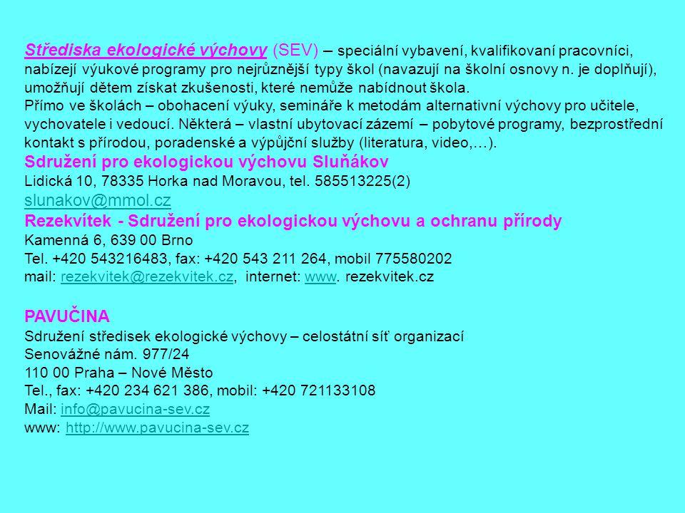 Sdružení pro ekologickou výchovu Sluňákov slunakov@mmol.cz
