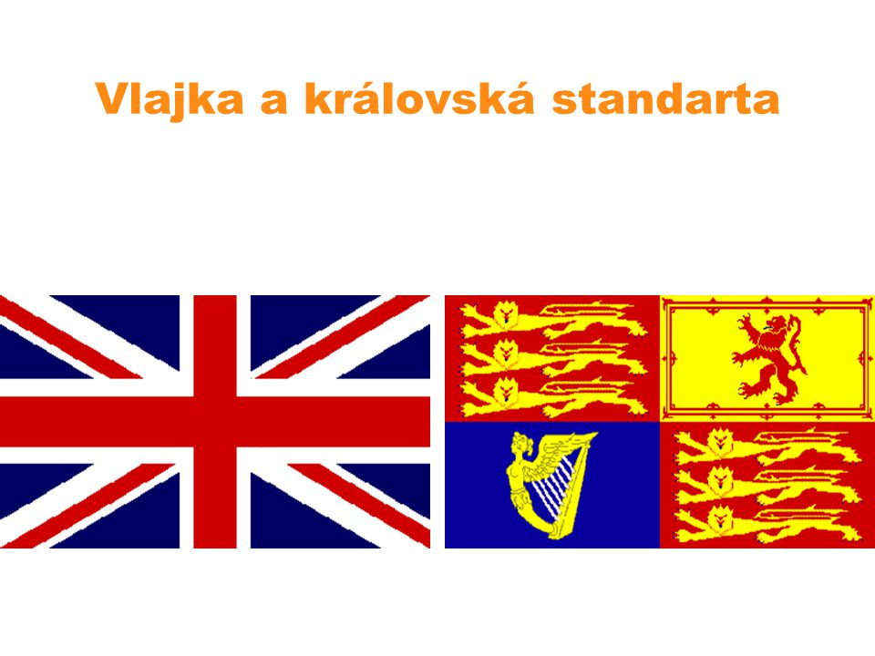 Vlajka a královská standarta