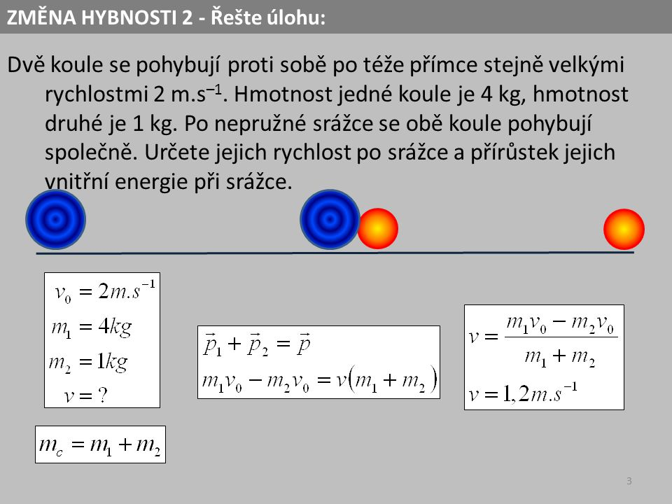ZMĚNA HYBNOSTI 2 - Řešte úlohu: