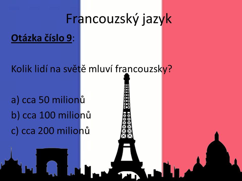 Francouzský jazyk Otázka číslo 9: Kolik lidí na světě mluví francouzsky.