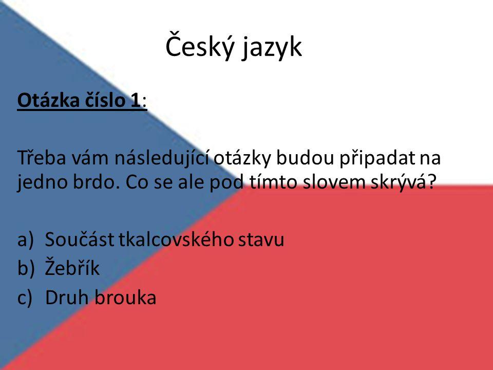 Český jazyk Otázka číslo 1: