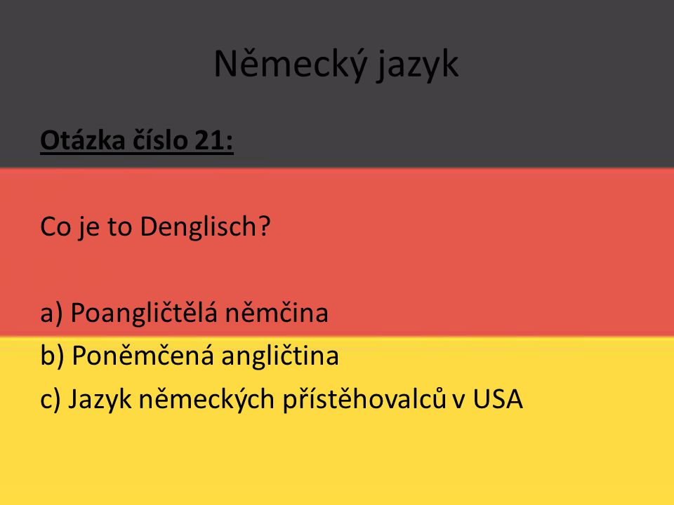 Německý jazyk Otázka číslo 21: Co je to Denglisch.