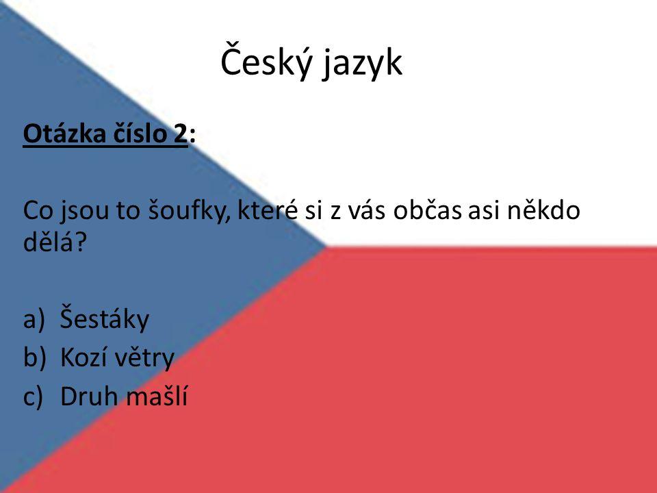 Český jazyk Otázka číslo 2: