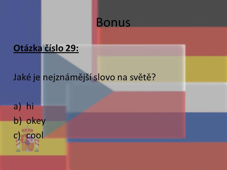 Bonus Otázka číslo 29: Jaké je nejznámější slovo na světě hi okey