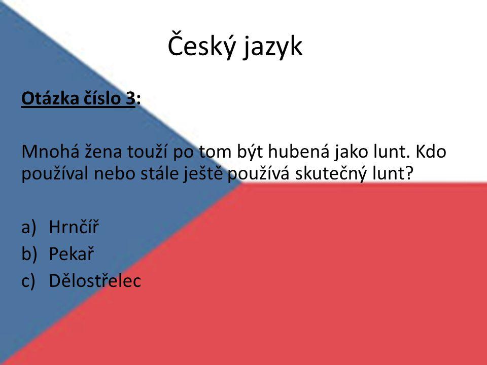 Český jazyk Otázka číslo 3: