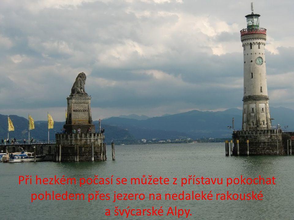 Při hezkém počasí se můžete z přístavu pokochat pohledem přes jezero na nedaleké rakouské