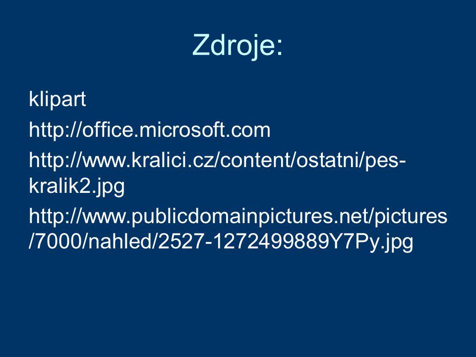 Zdroje: klipart http://office.microsoft.com