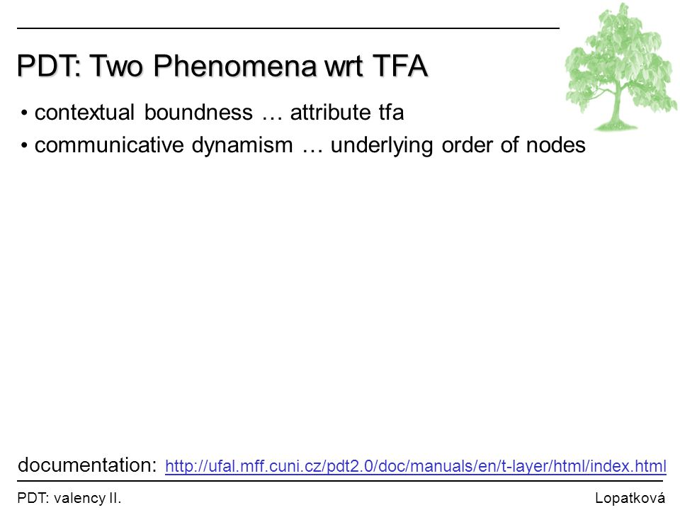 PDT: Two Phenomena wrt TFA