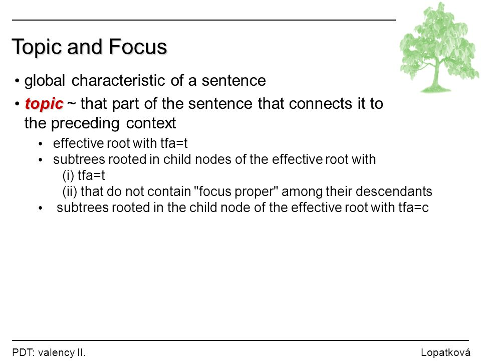 Topic and Focus global characteristic of a sentence