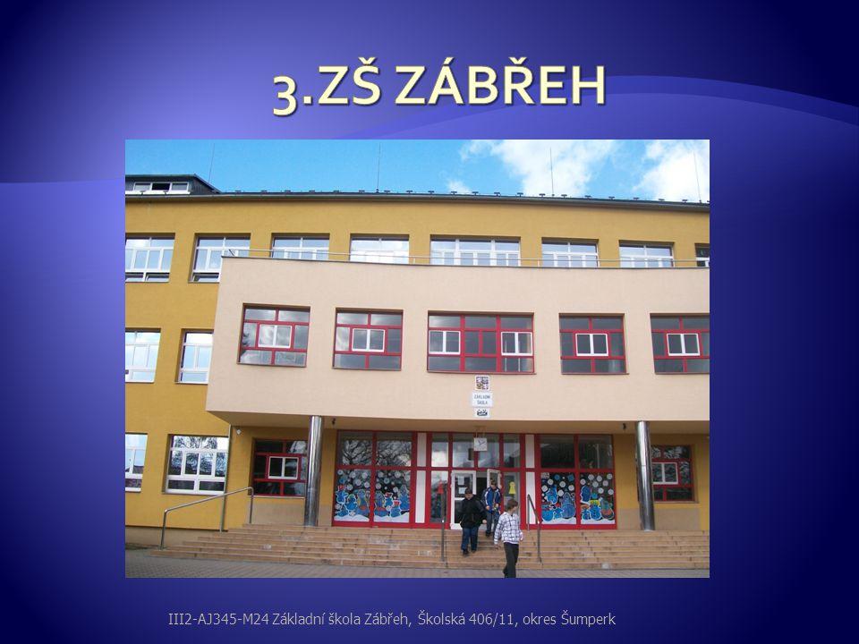 3.ZŠ ZÁBŘEH III2-AJ345-M24 Základní škola Zábřeh, Školská 406/11, okres Šumperk