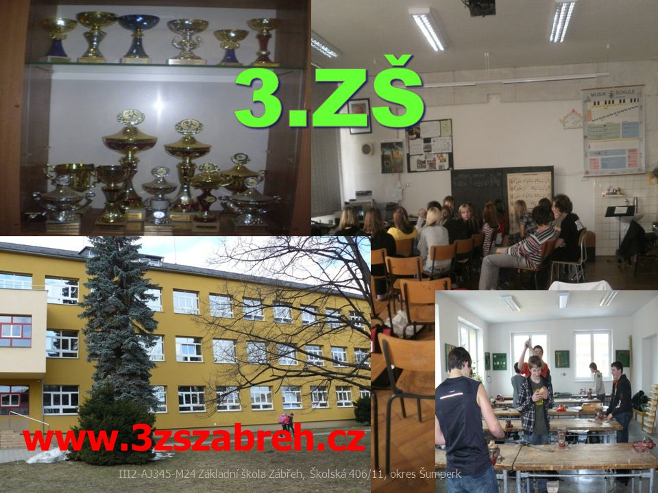 3.ZŠ www.3zszabreh.cz III2-AJ345-M24 Základní škola Zábřeh, Školská 406/11, okres Šumperk