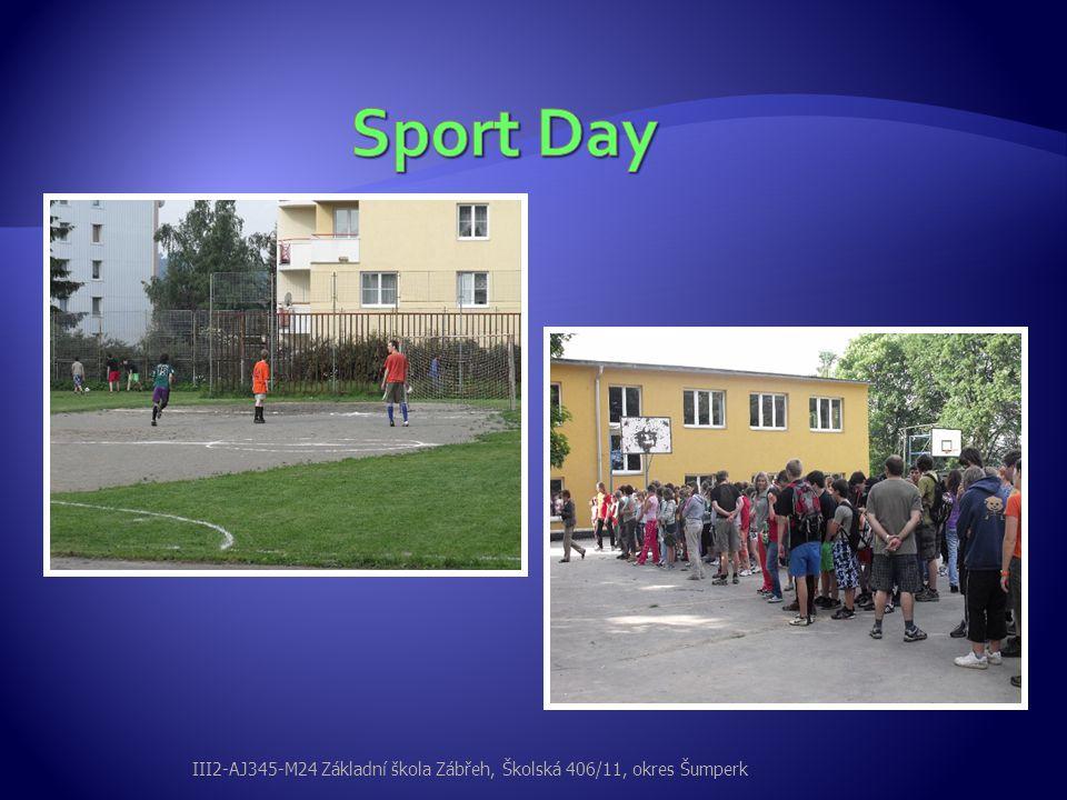 Sport Day III2-AJ345-M24 Základní škola Zábřeh, Školská 406/11, okres Šumperk