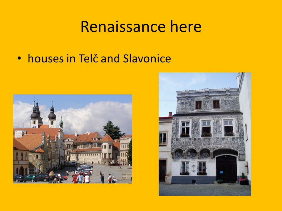 Renaissance here houses in Telč and Slavonice