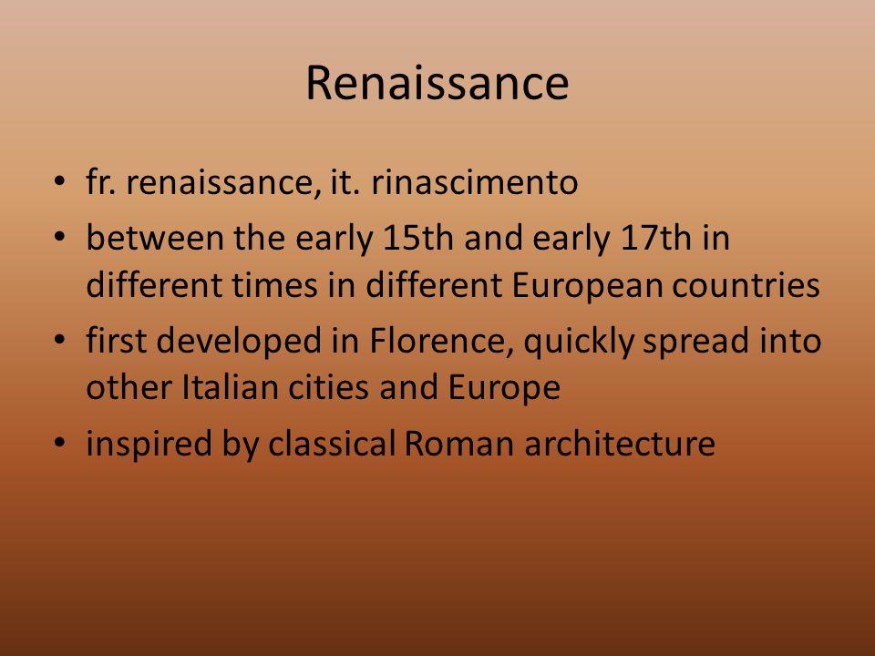 Renaissance fr. renaissance, it. rinascimento