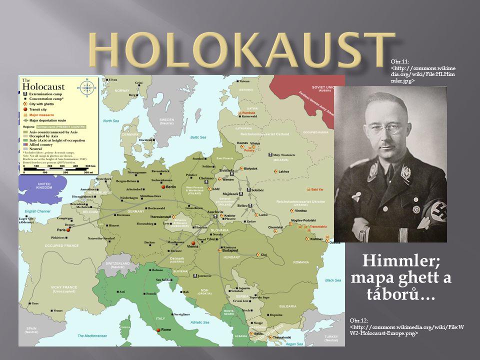 Himmler; mapa ghett a táborů…