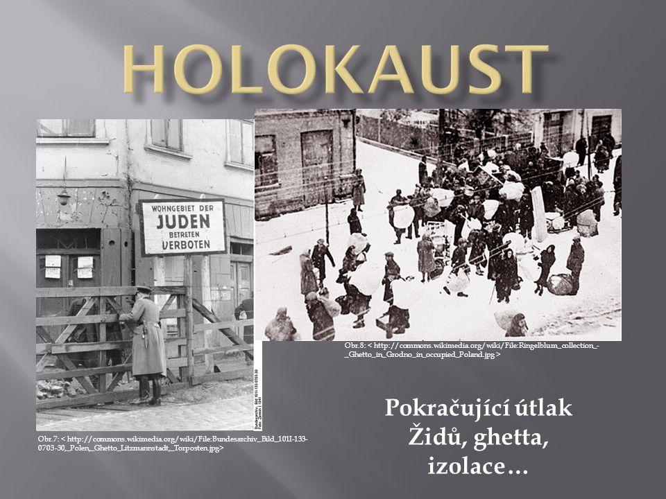 Pokračující útlak Židů, ghetta, izolace…