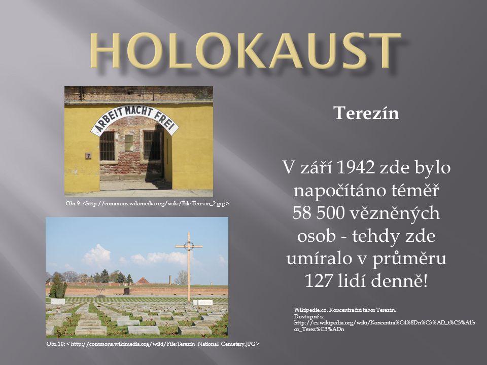 HOLOKAUST Terezín. V září 1942 zde bylo napočítáno téměř 58 500 vězněných osob - tehdy zde umíralo v průměru 127 lidí denně!