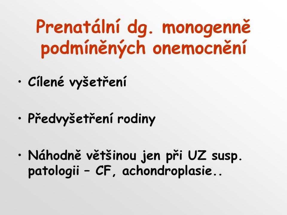 Prenatální dg. monogenně podmíněných onemocnění