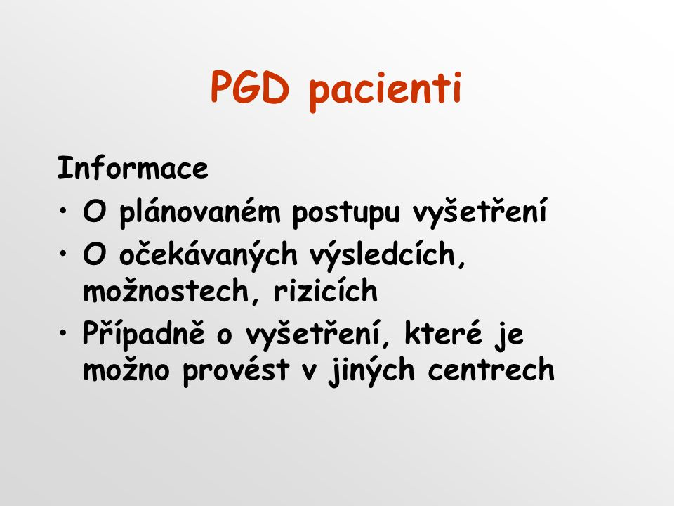 PGD pacienti Informace O plánovaném postupu vyšetření