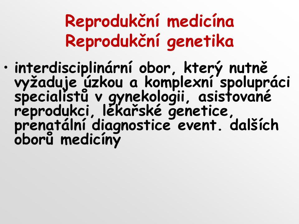 Reprodukční medicína Reprodukční genetika