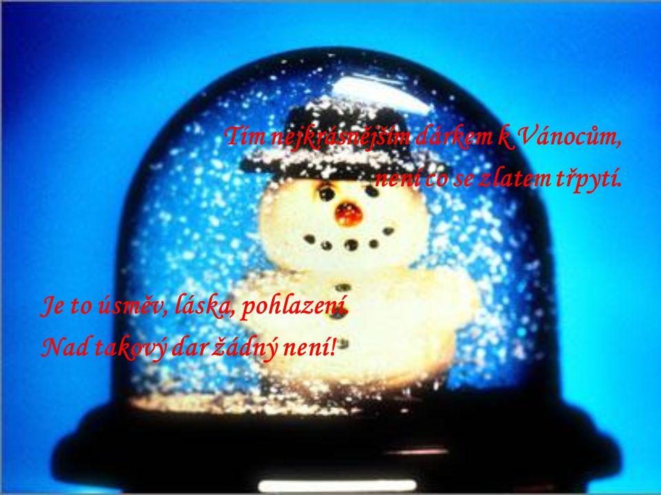 Tím nejkrásnějším dárkem k Vánocům,