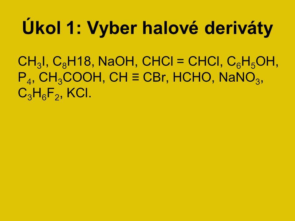 Úkol 1: Vyber halové deriváty