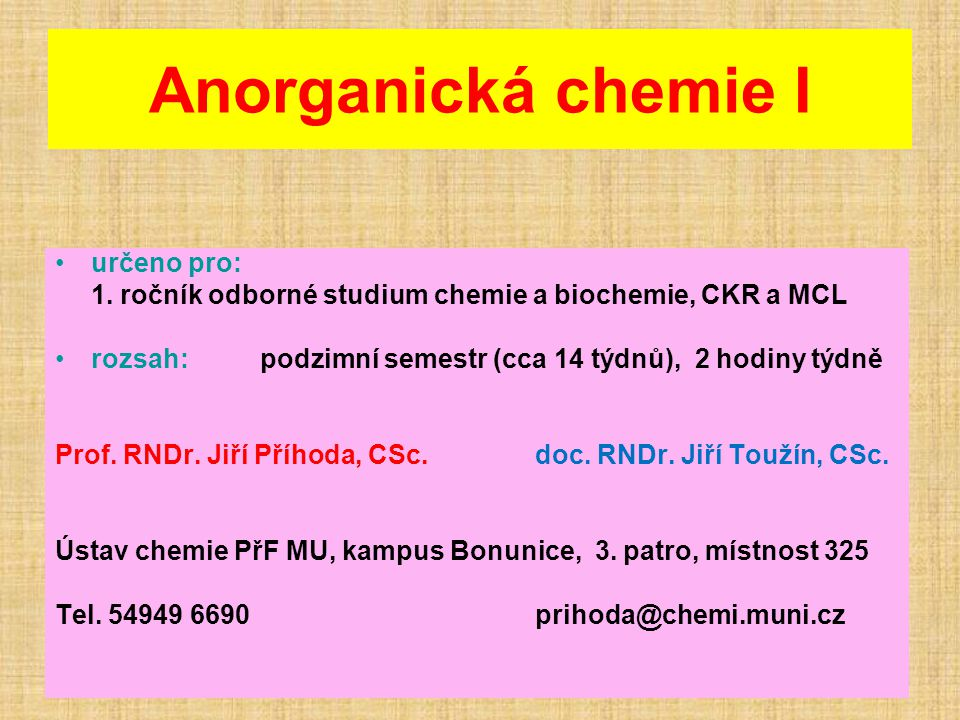 Anorganická chemie I určeno pro: