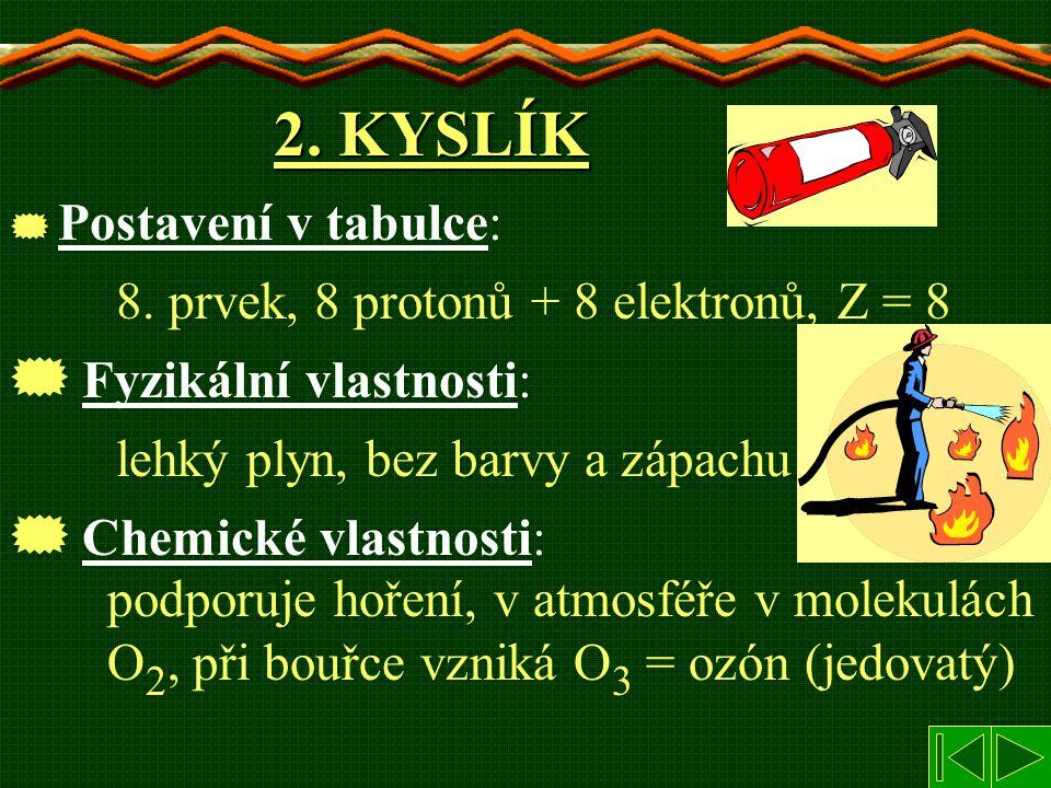 2. KYSLÍK Fyzikální vlastnosti: