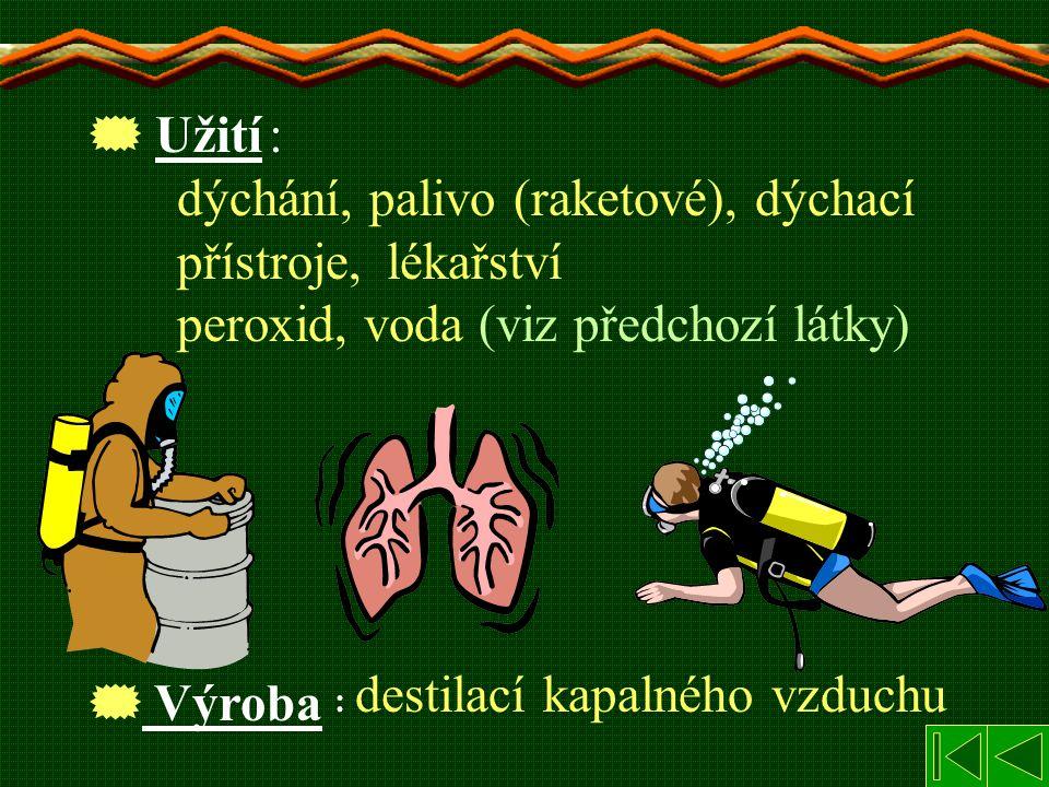 :. dýchání, palivo (raketové), dýchací. přístroje,. lékařství