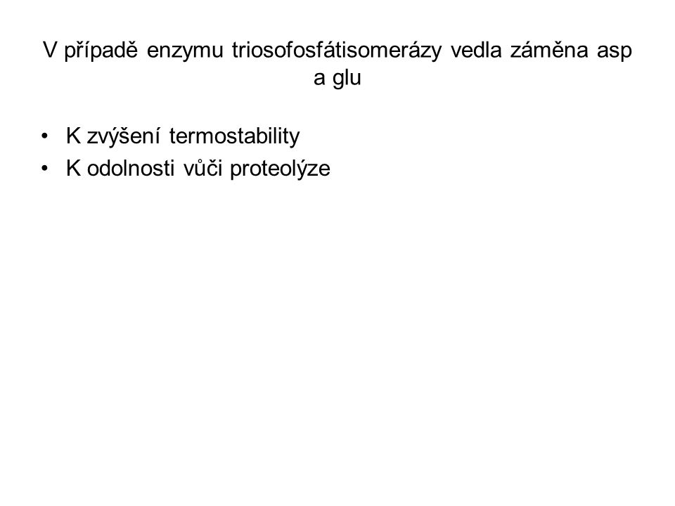 V případě enzymu triosofosfátisomerázy vedla záměna asp a glu
